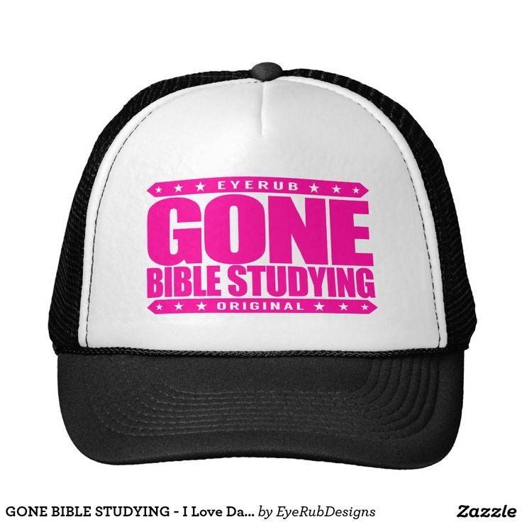 GONE BIBLE STUDYING - I Love Daily Gospel Reading Trucker Hat, Hot Neon Pink Design - #pope #vatican #holyfather #bibleverses #scripture #religion #god #bible #jesus #jesuschrist #catholic #christian #church #prayer #faith #biblestudy