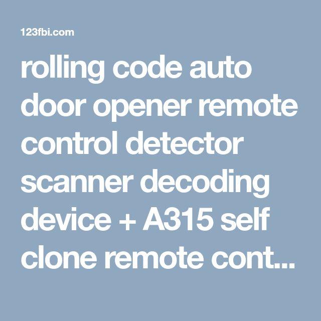 rolling code auto door opener remote control detector scanner