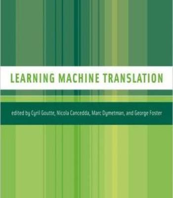 Learning Machine Translation (Neural Information Processing Series) PDF