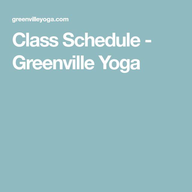 Class Schedule - Greenville Yoga