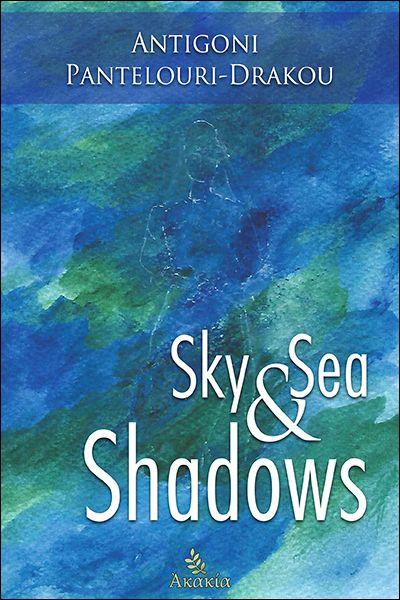 SKY AND SEA SHADOWS | AKAKIA Publications