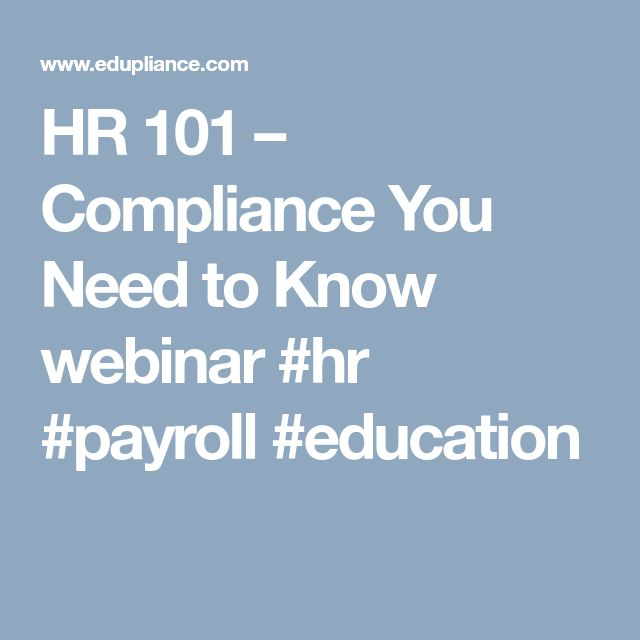 HR 101 – Compliance You Need to Know webinar #hr #payroll #education