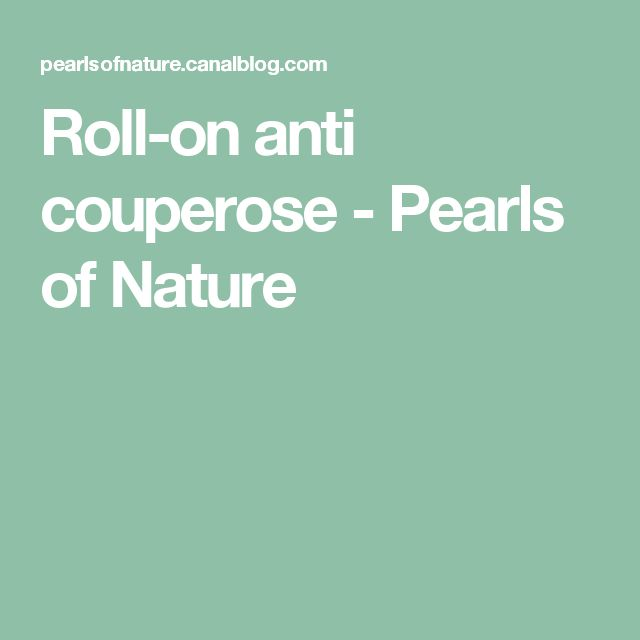 Roll-on anti couperose - Pearls of Nature