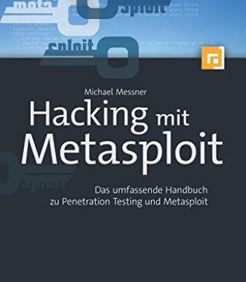 Hacking Mit Metasploit: Das Umfassende Handbuch Zu Penetration Testing Und Metasploit PDF