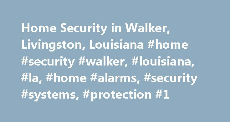 Home Security in Walker, Livingston, Louisiana #home #security #walker, #louisiana, #la, #home #alarms, #security #systems, #protection #1 http://north-carolina.remmont.com/home-security-in-walker-livingston-louisiana-home-security-walker-louisiana-la-home-alarms-security-systems-protection-1/  # Home Security Walker The Community of Walker, LA Walker, Louisiana, located in Livingston (county), has a population of 6,307. The population has increased 34% since 2000. The average temperature in…