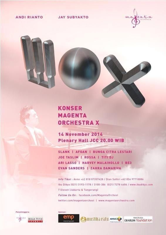Konser mox Magenta Orchestra Konser 10th   14 November 2014 Plenary Hall JCC 20.00 WIB   Info :   DIan Safitri +62 856 977 10086 Anne +62 818 07207428...