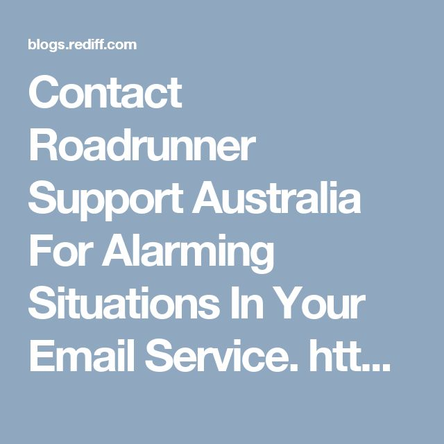Contact Roadrunner Support Australia For Alarming Situations In Your Email Service.  http://bit.ly/2ofWZzQ