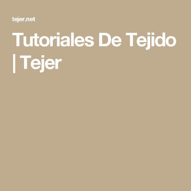 Tutoriales De Tejido | Tejer