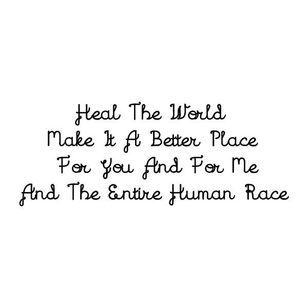*Heal The World, Make It A Better Place...* - Michael Jackson/Heal The World