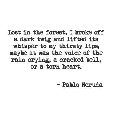 Pablo Neruda quote poetry...