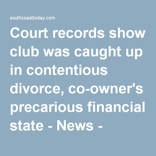 Court records show Station Nightclub was caught up in contentious divorce, co-owner's precarious financial state - News - southcoasttoday.com - New Bedford, MA