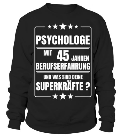 # PSYCHOLOGE 45 JAHRE BERUFSERFAHRUNG .  SUPERKRÄFTE, Psychologe, PSYCHOLOGIE, PROFESSION, KARRIERE, JUBILÄUM, JOB, JAHRE, EXPERIENCE, ERFAHRUNG, BERUFSERFAHRUNG, BERUF, ARBEIT, ABSCHLUSS, 50, 5, 45, 40, 35, 30, 25, 20, 15, 10