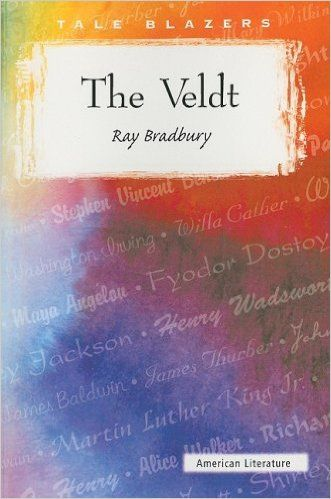 "Campfires and Cleats: LLLiterary Devices in Ray Bradbury's ""The Veldt"" { A to Z Blogging Challenge }"