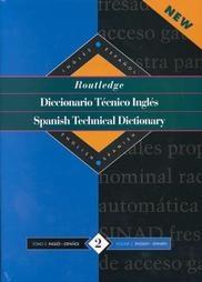 Routledge spanish technical dictionary = diccionario técnico inglés.  v. 2: inglés-español