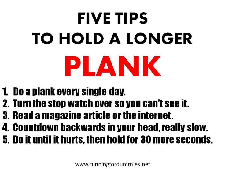 5 Tips for Holding a Longer Plank - I need this! Planks are on my list of exercises to do to strengthen my core