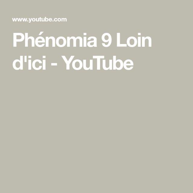 Phénomia 9   Loin d'ici - YouTube