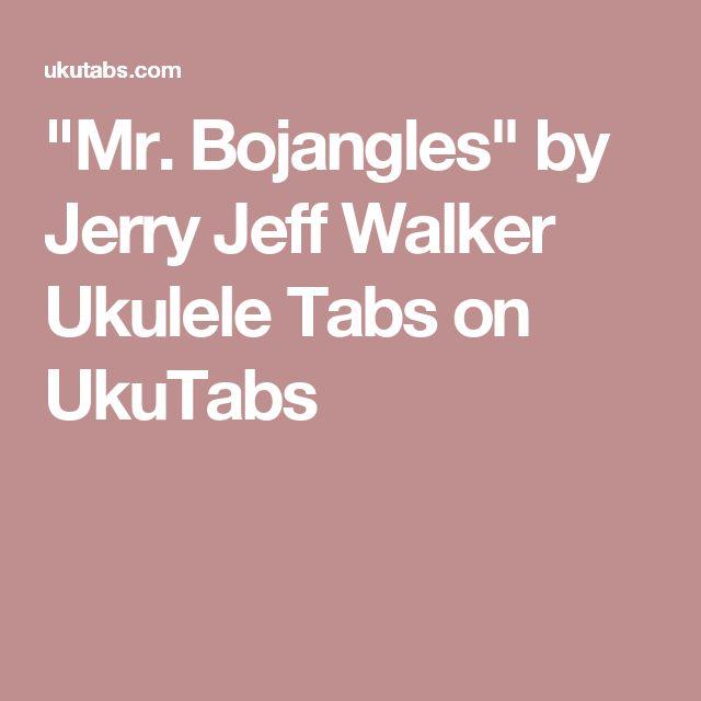 """""""Mr. Bojangles"""" by Jerry Jeff Walker Ukulele Tabs on UkuTabs"""