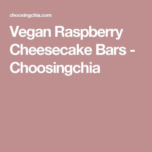 Vegan Raspberry Cheesecake Bars - Choosingchia