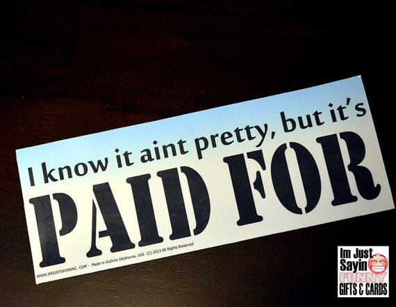 Funny Bumper Sticker Vinyl Decal  I Know its Not by ImJustSayinInc, $5.00