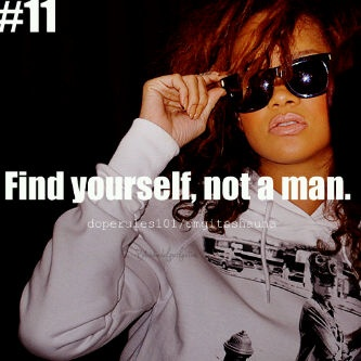Find yourself, not a man.