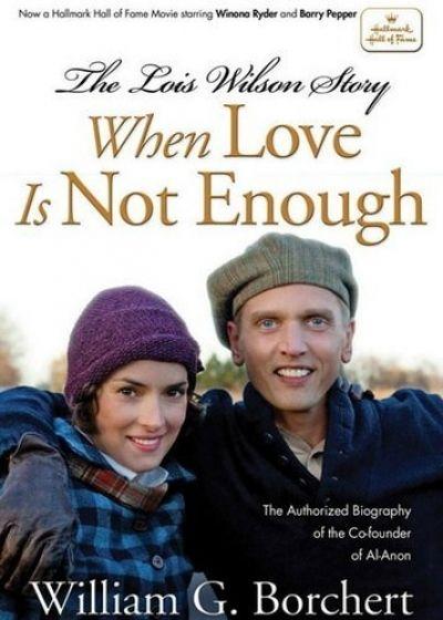Когда любви не достаточно: История Лоис Уилсон (2010 )