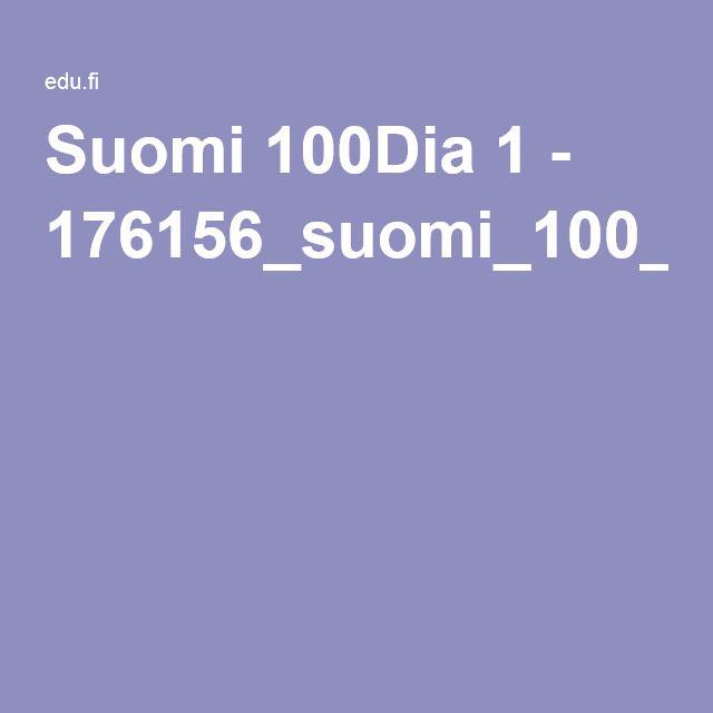 Suomi 100Dia 1 - 176156_suomi_100_opas_kouluille_ja_oppilaitoksille.pdf
