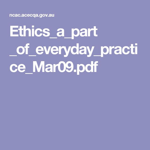 Ethics_a_part _of_everyday_practice_Mar09.pdf