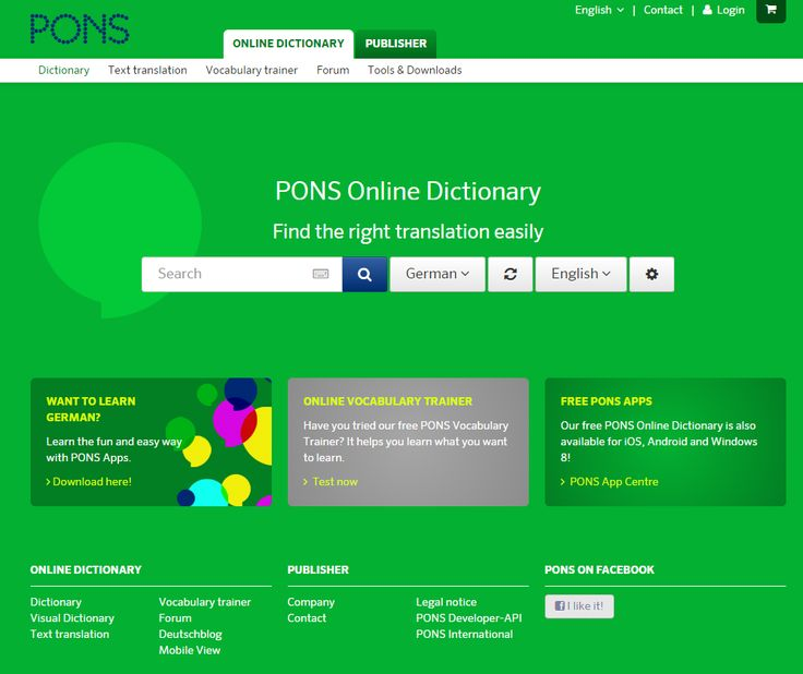 Online dictionary by PONS, a renowned German publisher of educational publications (part of Klett-Verlag). Website is localized and available in 12 languages. Also available as smartphone/iPhone app. Also offers other tools and resources, such as online translator and vocabulary trainer.
