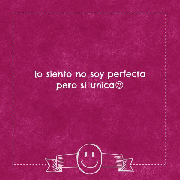Lo Siento No Soy Perfecta Pero Si Unica No Soy Perfecto