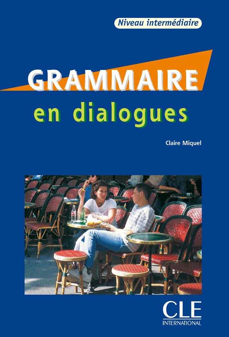 Claire Miquel - La grammaire en dialogues - Int...