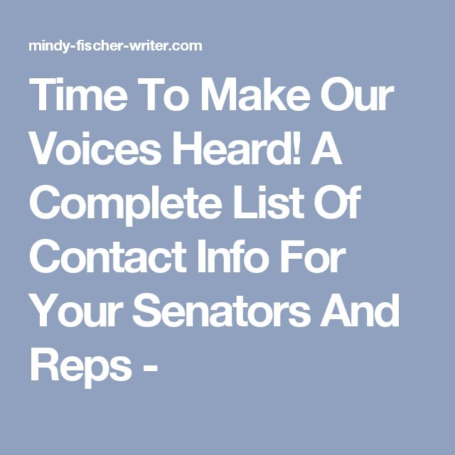 Time To Make Our Voices Heard! A Complete List Of Contact Info For Your Senators And Reps -