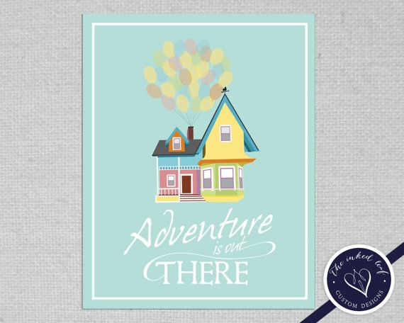 "Home Decor Inspired by Disney/Pixar Movie Up - Carl and Ellie's House w/ Balloons - ""Adventure is Out There"" - A Printable 8x10"" PDF Poster"