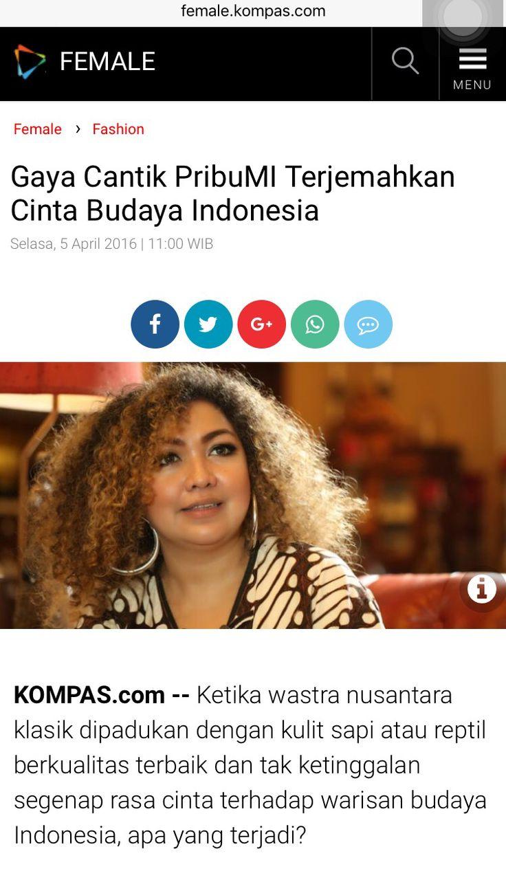 Allhamdulillah.. Female Kompas.com 5 April 2016 Proud as PRibuMI...®   http://female.kompas.com/read/2016/04/05/110000420/Gaya.Cantik.PribuMI.Terjemahkan.Cinta.Budaya.Indonesia