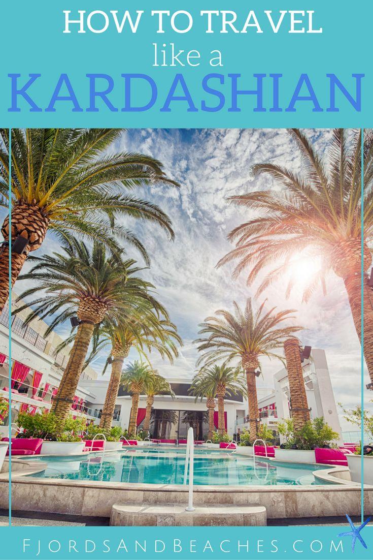 Live like a Kardashian with this guide to how to travel like a Kardashian.