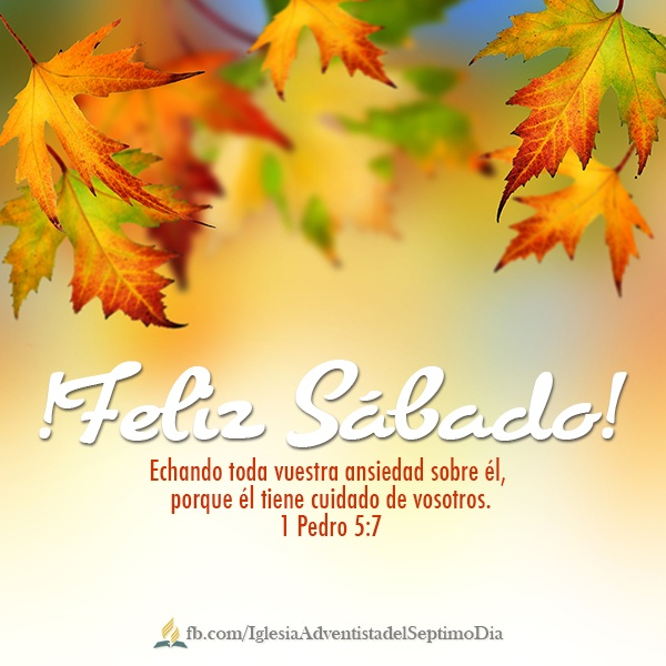 """Feliz Sábado!   """"Echando toda vuestra ansiedad sobre Él, porque Èl tiene cuidado de vosotros"""" 1 Pedro 5:7"""