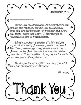 With the holidays approaching, I remember finding myself scrambling to get all of my thank you cards written and handed out to students. I'm always so touched by the generosity and thoughtfulness of students. Being in a middle school with over a hundred students, I plan to use this letter, so as to ensure each and every student is able to receive a proper thank you.