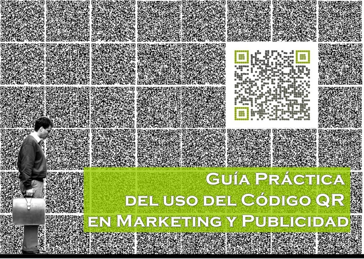 Guía Práctica Del Uso Del QR Aplicado Al Marketing Y La Publicidad #eBook (pinned by @ricardollera)