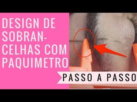 COMO FAZER SOBRANCELHAS COM PAQUIMETRO DESIGN PASSO A PASSO - YouTube