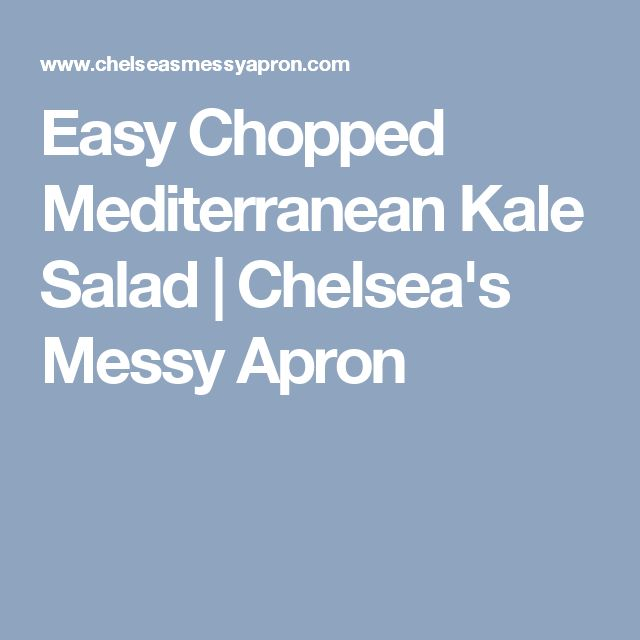 Easy Chopped Mediterranean Kale Salad | Chelsea's Messy Apron