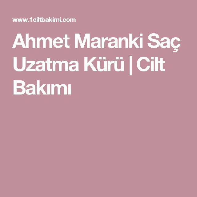 Ahmet Maranki Saç Uzatma Kürü | Cilt Bakımı