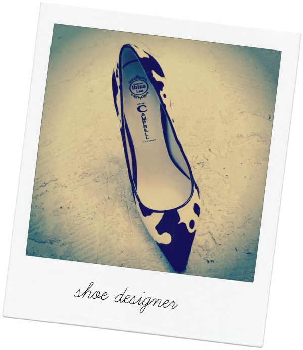be a shoe deisgner...