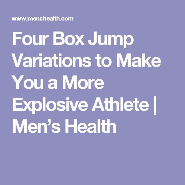 Four Box Jump Variations to Make You a More Explosive Athlete   Men's Health