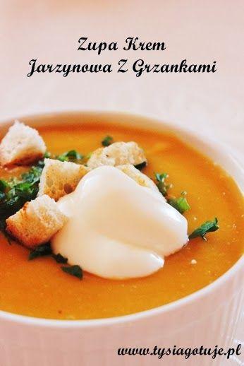Zupa krem jarzynowa z grzankami   Tysia Gotuje blog kulinarny