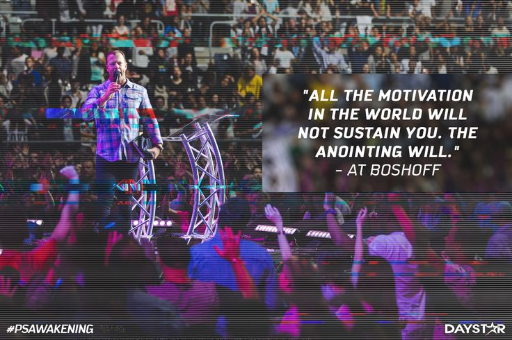 """""""All the motivation in the world will not sustain you. The anointing will."""" -At Boshoff [Daystar.com]"""