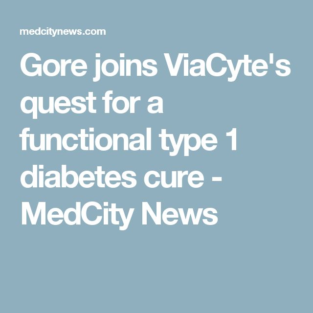 Gore joins ViaCyte's quest for a functional type 1 diabetes cure - MedCity News