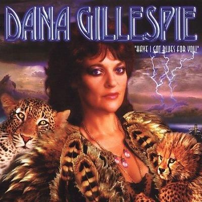 Dana Gillespie - Have I Got Blues for You