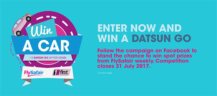 From now until the end of July, FlySafair and First Car Rental will be giving you the chance to WIN a shiny, new Datsun Go car. So if you're a goer, enter your details below, and you could soon be driving around in style.And, if you have a friend who might also like the chance to WIN a Datsun Go car, give us their details below and we will share our competition with them. Good luck!