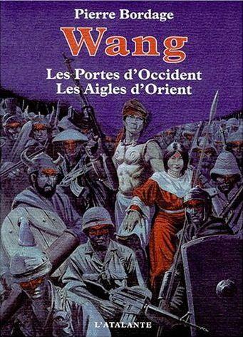 Wang de Pierre Bordage, comprenant : Les Portes d'Occident - Les Aigles d'Orient (2000) ©Gess