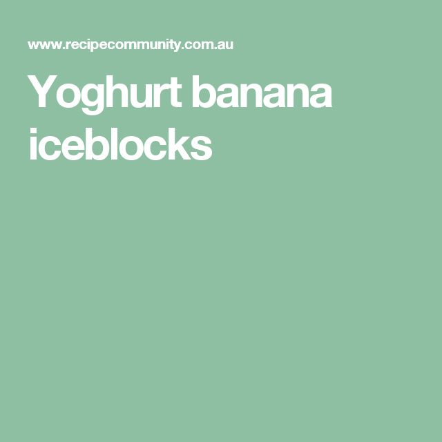 Yoghurt banana iceblocks
