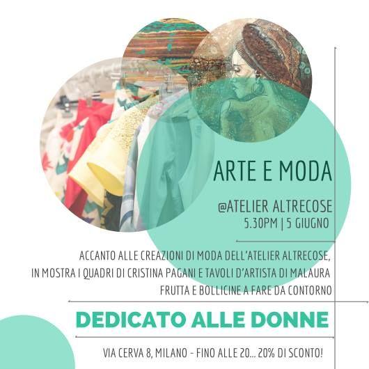 Arte e Moda il 5 Giugno all'Atelier Altrecose in via Cerva 8 a Milano, i quadri di Cristina Pagani e i tavoli in arte di Malaura